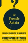 Image for The portable atheist  : essential readings for the nonbeliever