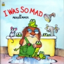 Image for I Was So Mad (Little Critter)