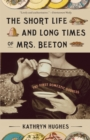 Image for The Short Life and Long Times of Mrs. Beeton : The First Domestic Goddess