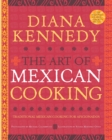 Image for The art of Mexican cooking  : traditional Mexican cooking for aficionados