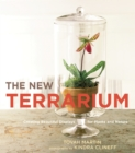 Image for The new terrarium  : creating beautiful displays for plants and nature