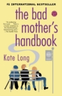 Image for The bad mother's handbook