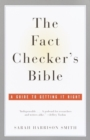 Image for Fact Checker's Bible: A Guide to Getting It Right