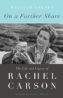 Image for On a farther shore  : the life and legacy of Rachel Carson