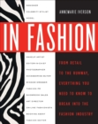 Image for In fashion  : from runway to retail, everything you need to know to break into the fashion industry