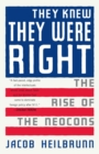 Image for They Knew They Were Right: The Rise of the Neocons