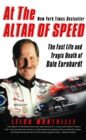 Image for At the Altar of Speed: The Fast Life and Tragic Death of Dale Earnhardt