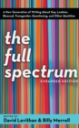 Image for Full Spectrum: A New Generation of Writing About Gay, Lesbian, Bisexual, Transgender, Questioning, and Other Identities