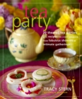 Image for Tea Party: 20 Themed Tea Parties with Recipes for Every Occasion, from Fabulous Showers to