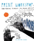 Image for Print workshop  : hand-printing techniques + truly original projects