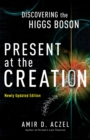 Image for Present at the creation  : the story of CERN and the Large Hadron Collider