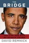 Image for The bridge: the life and rise of Barack Obama