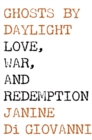Image for Ghosts by daylight: love, war, and redemption