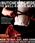 Image for The butcher's guide to well-raised meat  : how to buy, cut, and cook great beef, lamb, pork, poultry, and more