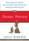 Image for The angel inside  : Michelangelo's secrets for following your passion and finding the work you love