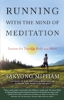 Image for Running with the mind of meditation  : lessons for training body and mind