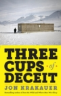 Image for Three Cups of Deceit : How Greg Mortenson, Humanitarian Hero, Lost His Way