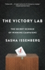 Image for The victory lab  : the secret science of winning campaigns