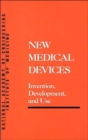 Image for New Medical Devices : Invention, Development and Use
