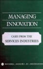 Image for Managing Innovation : Cases from the Services Industries