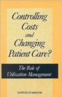 Image for Controlling Costs and Changing Patient Care? : The Role of Utilization Management