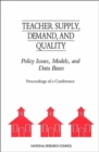 Image for Teacher Supply, Demand, and Quality : Policy Issues, Models, and Data Bases