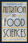 Image for Opportunities in the Nutrition and Food Sciences : Research Challenges and the Next Generation of Investigators