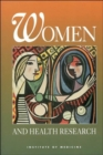 Image for Women and Health Research : Ethical and Legal Issues of Including Women in Clinical Studies, Volume 1