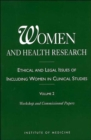 Image for Women and Health Research : Ethical and Legal Issues of Including Women in Clinical Studies: Volume 2: Workshop and Commissioned Papers