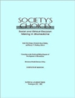 Image for Society's Choices : Social and Ethical Decision Making in Biomedicine