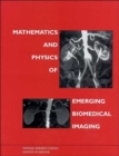 Image for Mathematics and Physics of Emerging Biomedical Imaging
