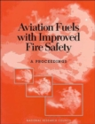 Image for Aviation Fuels with Improved Fire Safety : A Proceedings