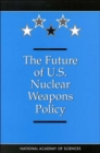 Image for The Future of U.S. Nuclear Weapons Policy