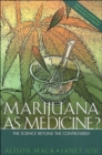 Image for Marijuana As Medicine? : The Science Beyond the Controversy