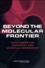 Image for Beyond the Molecular Frontier : Challenges for Chemistry and Chemical Engineering