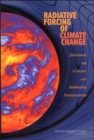 Image for Radiative forcing of climate change  : expanding the concept and addressing uncertainties
