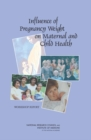 Image for Influence of pregnancy weight on maternal and child health: workshop report