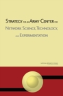 Image for Strategy for an Army center for network science, technology, and experimentation