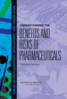 Image for Understanding the benefits and risks of pharmaceuticals: workshop summary