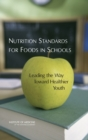 Image for Nutrition standards for foods in schools: leading the way toward healthier youth