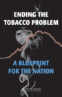 Image for Ending the tobacco problem: a blueprint for the nation