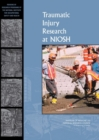 Image for Traumatic injury research at NIOSH: reviews of research programs of the National Institute for Occupational Safety and Health : 6