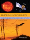 Image for Severe space weather events: understanding societal and economic impacts : a workshop report