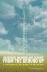 Image for Observing weather and climate from the ground up: a nationwide network of networks