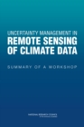 Image for Uncertainty Management in Remote Sensing of Climate Data : Summary of a Workshop