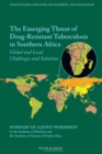 Image for The Emerging Threat of Drug-Resistant Tuberculosis in Southern Africa : Global and Local Challenges and Solutions: Summary of a Joint Workshop by the Institute of Medicine and the Academy of Science o