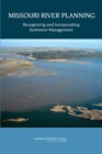 Image for Missouri River planning: recognizing and incorporating sediment management