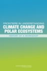 Image for Frontiers in understanding climate change and polar ecosystems: report of a workshop