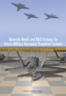 Image for Materials needs and R&D strategy for future military aerospace propulsion systems