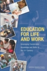 Image for Education for Life and Work : Developing Transferable Knowledge and Skills in the 21st Century